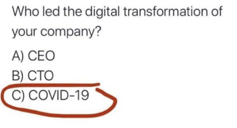 Meme Who led the digital transformation